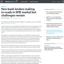 Non-bank lenders making in-roads in SME market but challenges remain - SmartCompany