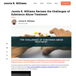 Jonnie R. Williams Reviews the Challenges of Substance Abuse Treatment