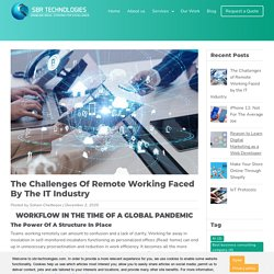 The Challenges of Remote Working Faced by the IT Industry