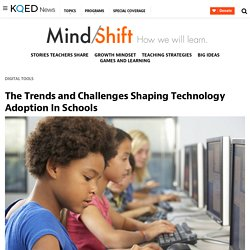 The Trends and Challenges Shaping Technology Adoption In Schools