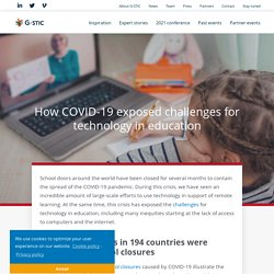 How COVID-19 exposed challenges for technology in education