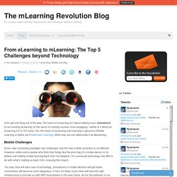 From eLearning to mLearning: The Top 5 Challenges beyond Technology