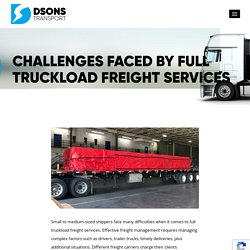 Challenges Faced By Full Truckload Freight Services