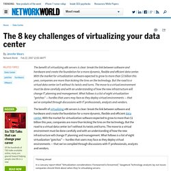 The 8 key challenges of virtualizing your data center