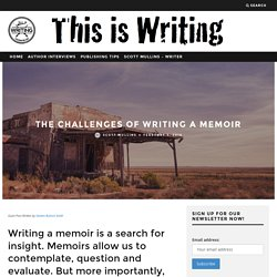 The Challenges of Writing a Memoir - This is Writing