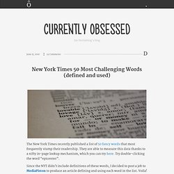 » New York Times 50 Most Challenging Words (defined and used) -
