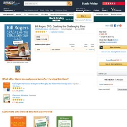 Bill Rogers DVD: Cracking the Challenging Class: Amazon.co.uk: SAGE Publications Ltd: DVD & Blu-ray