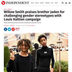 Willow Smith praises brother Jaden for challenging gender stereotypes with Louis Vuitton campaign