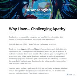 Why I love… Challenging Apathy