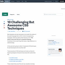 10 Challenging But Awesome CSS Techniques