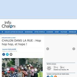 CHALON DANS LA RUE : Hop hop hop, et hope ! Info Chalon l'actualité de Info Chalon