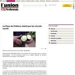 L UNION 04/12/12 Le Pays de Châlons séduit par les circuits courts