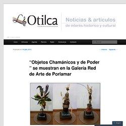 """""""Objetos Chamánicos y de Poder """" se muestran en la Galería Red de Arte de Porlamar"""