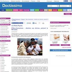 Néo-chamanisme : attention aux dérives, prévient la Miviludes - Les news Psycho de Doctissimo
