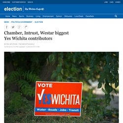 Chamber, Intrust, Westar biggest Yes Wichita contributors