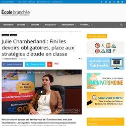 Julie Chamberland : Fini les devoirs obligatoires, place aux stratégies d'étude en classe