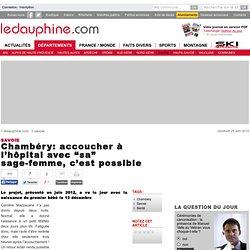"""Chambéry: accoucher à l'hôpital avec """"sa"""" sage-femme, c'est possible"""