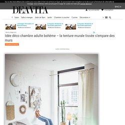 Idée déco chambre adulte – la tenture murale tissée s'empare des murs