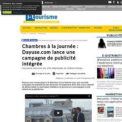 Chambres à la journée : Dayuse.com lance une campagne de publicité intégrée