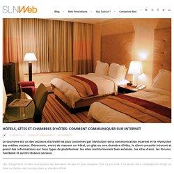 Hôtels, Gîtes et Chambres d'Hôtes - Comment communiquer sur Internet
