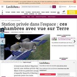 Station privée dans l'espace: ces chambres avec vue sur Terre, Sciences & Prospectives