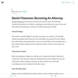 //Daniel Chammas\\ Becoming An Attorney