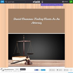 Daniel Chammas: Finding Clients As An Attorney