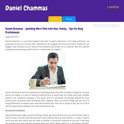 Daniel Chammas - Spending More Time with Your Family – Tips for Busy Professionals