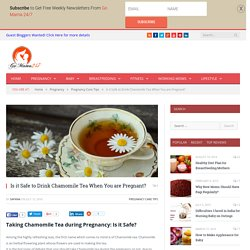 Is it Safe to Drink Chamomile Tea When Pregnant?