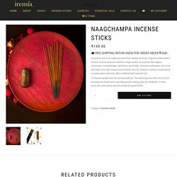 Nag Champa Incense Sticks – Order Online at Low price at Iremiaoils.com