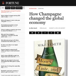 How Champagne changed the global economy - Fortune
