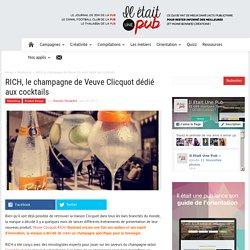 RICH, le champagne de Veuve Clicquot dédié aux cocktails