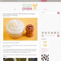 gimme some oven | Champagne Cupcakes with Sweet Champagne Buttercream Recipe