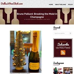 Bruno Paillard: Breaking the Mold in Champagne - DallasWineChick.com