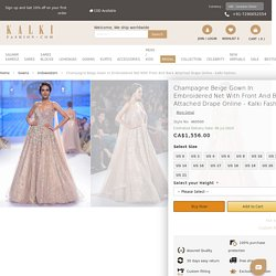 Buy Champagne Beige Gown In Embroidered Net With Front And Back Attached Drape Online