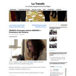 TRANSFO Champagne Ardenne SEMAINE 3 – Présentation des résidents