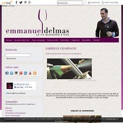 SABRER LE CHAMPAGNE - Emmanuel Delmas, Sommelier & Consultant en vins, Paris