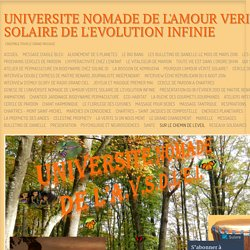 UNIVERSITE NOMADE DE L'AMOUR VERITE SOLAIRE DE L'EVOLUTION INFINIE