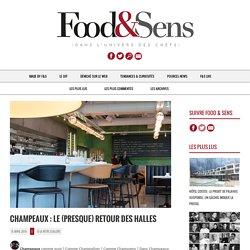 Champeaux: le (presque) retour des Halles - Food & Sens