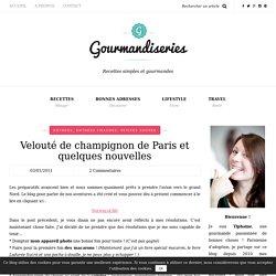 Velouté de champignon de Paris et quelques nouvelles