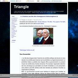 ➤ L'histoire secrète des champignons hallucinogènes (I) - Triangle