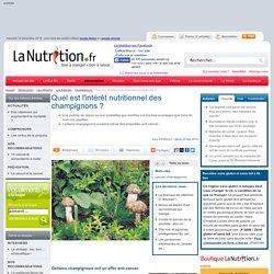 Champignons - Quel est l'intérêt nutritionnel des champignons ?