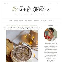 Terrine de Noël aux champignons parfumée à la truffe - La fée Stéphanie