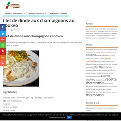 filet de dinde aux champignons cookeo