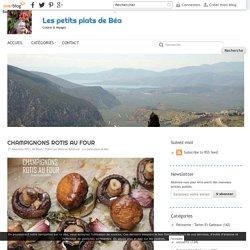 CHAMPIGNONS ROTIS AU FOUR - Les petits plats de Béa