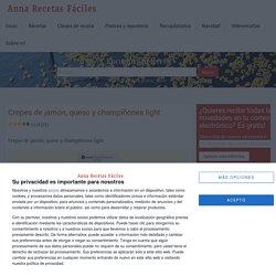 Crepes de jamón, queso y champiñones light - Anna Recetas Fáciles