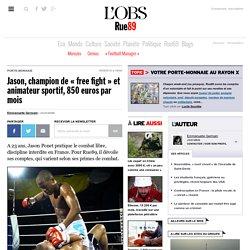 Jason, champion de «free fight» et animateur sportif, 850euros par mois
