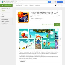 basket-ball champion Slam Dunk – Applications Android sur Google Play