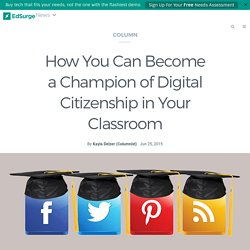 How You Can Become a Champion of Digital Citizenship in Your Classroom