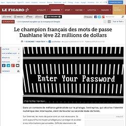 Le champion français des mots de passe Dashlane lève 22 millions de dollars